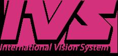IVS International Vision System